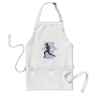 Good Things Come to Those Who Sweat Standard Apron