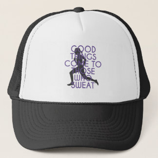 Good Things Come to Those Who Sweat Trucker Hat