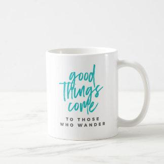 Good Things Come to Those Who Wander Mug