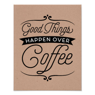 Good Things Happen Over Coffee Poster