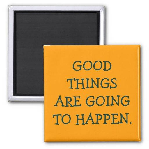 Good Things Magnet