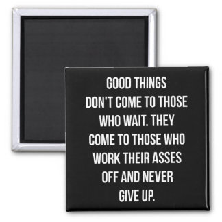 Good Things, Never Give Up - Workout Inspirational Magnet