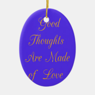 Good Thoughts are Made of Love Ceramic Oval Decoration