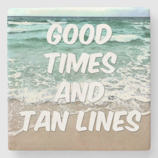 Good Times and Tan Lines Drink Coaster