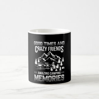 Good Times Crazy Friend Camping Memories Coffee Mug