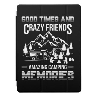 Good Times Crazy Friend Camping Memories iPad Pro Cover