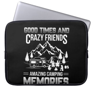 Good Times Crazy Friend Camping Memories Laptop Sleeve