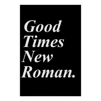 Good Times New Roman Poster