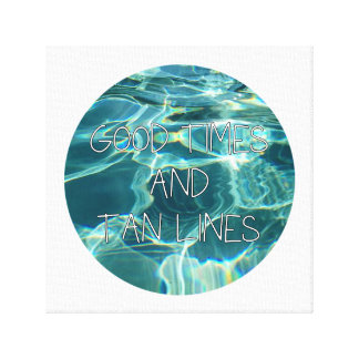 Good Times & Tan Lines Canvas Wall Art