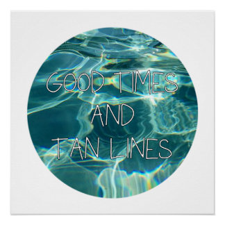 Good Times & Tan Lines Poster Wall Art