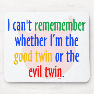 good Twin or Evil Twin? Mouse Pad