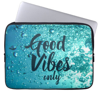 Good Vibes and Cool Blue Water Laptop Sleeve