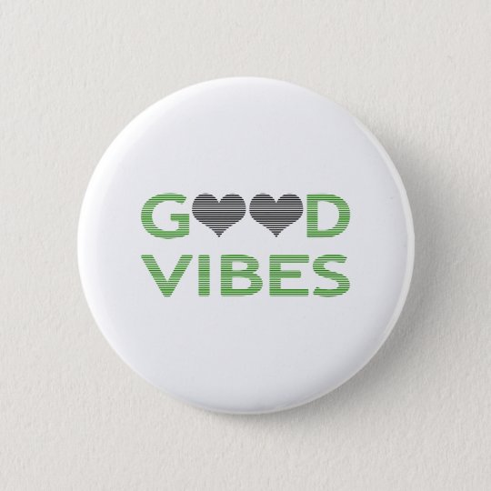Good vibes - heart - black and green. 6 cm round badge