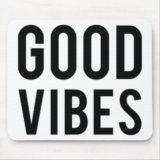 Good Vibes- Mouse Pad