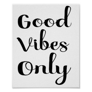 Good Vibes Only Black and White Script Poster