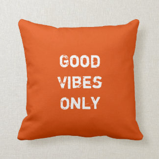 Good Vibes Only. Cushion