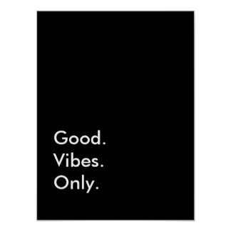 Good. Vibes. Only. (Customizable Colors and Text) Poster