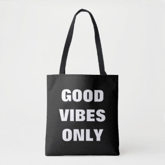 GOOD VIBES ONLY expression black & white tote bag