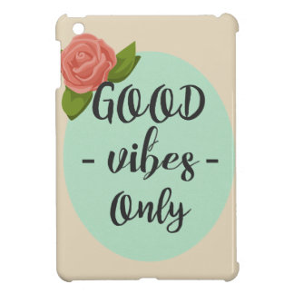 Good Vibes Only iPad mini case