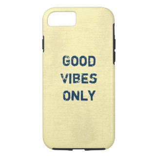 Good Vibes Only. iPhone 7 Case