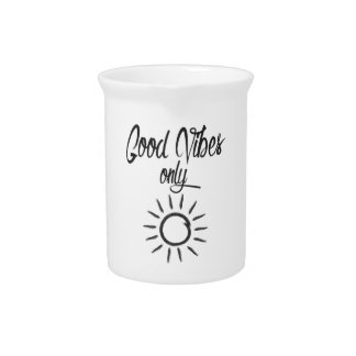 Good Vibes Only Pitcher