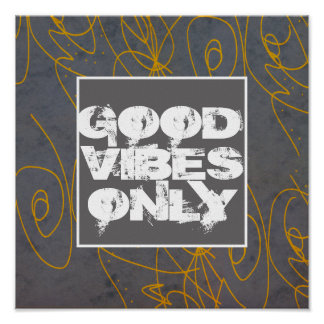 good vibes only poster yellow and gray abstract
