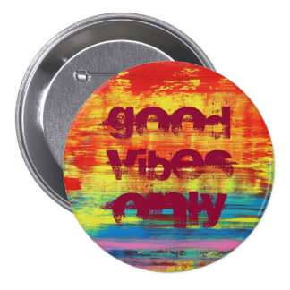 """Good Vibes Only"" Sunny Colorful Abstract Art 7.5 Cm Round Badge"