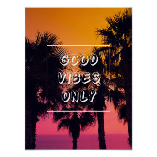 """Good Vibes Only""  Tropical Beach Palms Sunset Poster"