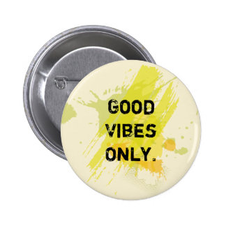 """""""Good Vibes Only."""" Uplifting Quotes 6 Cm Round Badge"""