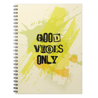 """Good Vibes Only."" Uplifting Quotes Spiral Notebook"