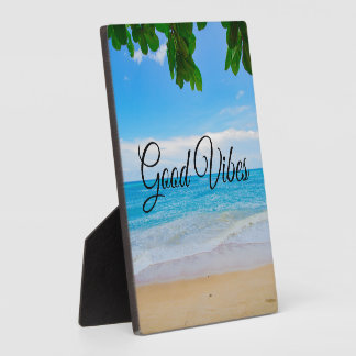 Good vibes Scenic Tropical Beach Plaque
