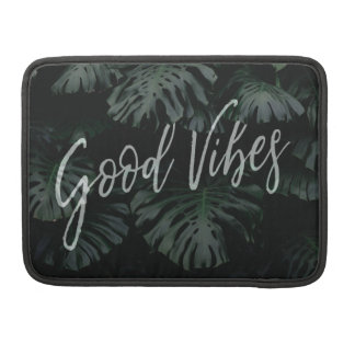 Good Vibes Sleeve For MacBook Pro