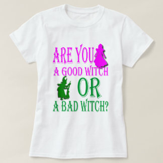 Good Witch or Bad? T-Shirt