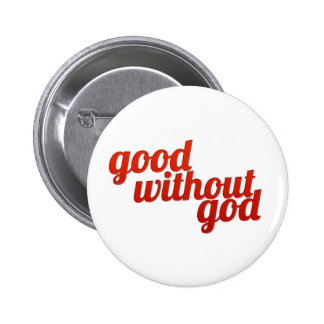 Good Without God 6 Cm Round Badge