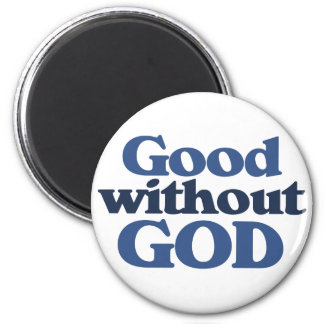 Good without God 6 Cm Round Magnet