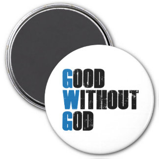 Good Without God 7.5 Cm Round Magnet