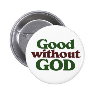 Good without God Pinback Buttons