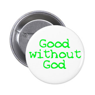 Good without God bright green 6 Cm Round Badge