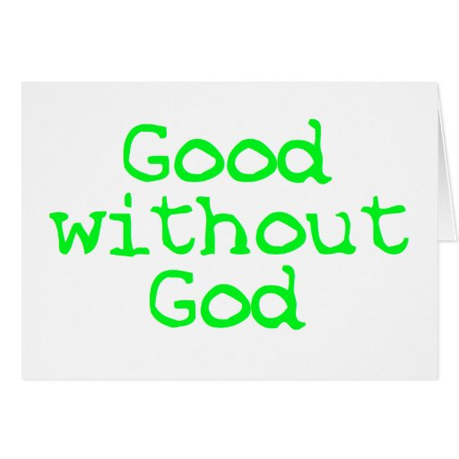 Good without God bright green Greeting Card