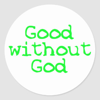 Good without God bright green Round Sticker