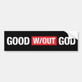 Good Without God Bumper Sticker Car Bumper Sticker