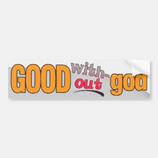 Good without god car bumper sticker