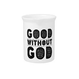Good Without God Drink Pitchers