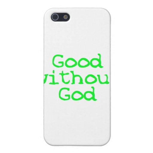 good without god iPhone 5 case