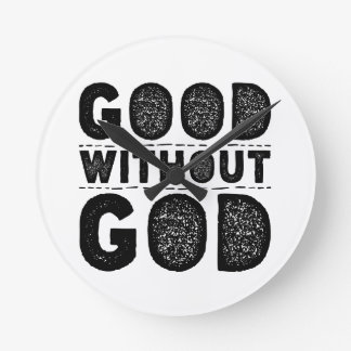 Good Without God Round Clock