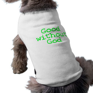 good without god sleeveless dog shirt