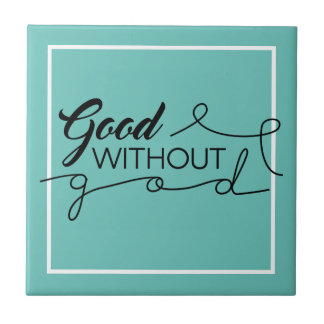 Good Without God Small Square Tile