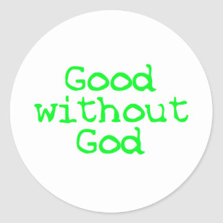 good without god round stickers