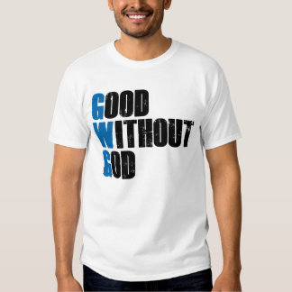 Good Without God Tee Shirt