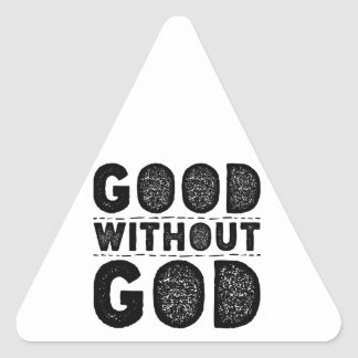 Good Without God Triangle Sticker